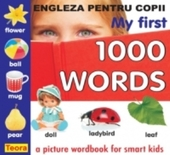 My first 1000 words (Engleza pentru copii) 	 My first 1000 words