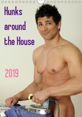 Hunks around the House (Wall Calendar 2019 DIN A4 Portrait)
