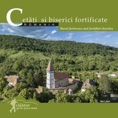 Cetati si biserici fortificate. Rural fortresses and fortifield churches (romana-engleza)