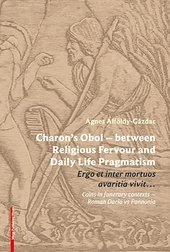 Charon's Obol- between Religious Fervour and Daily Life Pragmatism