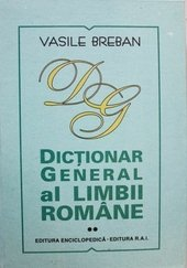 Dictionar General Al Limbii Romane Vol. II